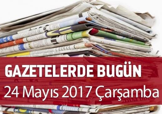 Gazetelerde Bugün | 24 Mayıs Çarşamba