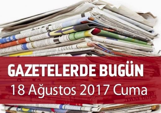 Gazetelerde Bugün   18 Ağustos Cuma