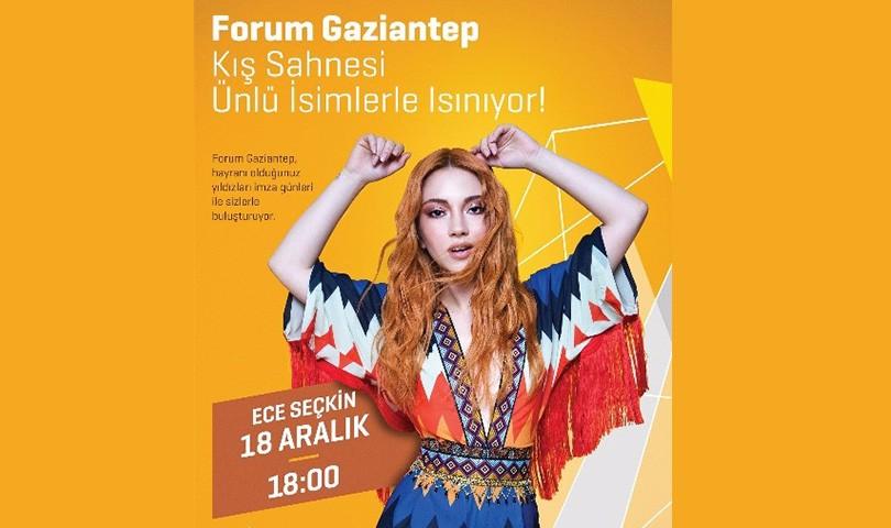 Ece Seçkin Forum Gaziantep'e geliyor
