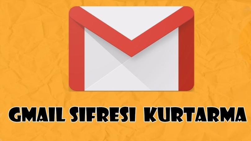 Gmail şifresi nasıl kurtarılır